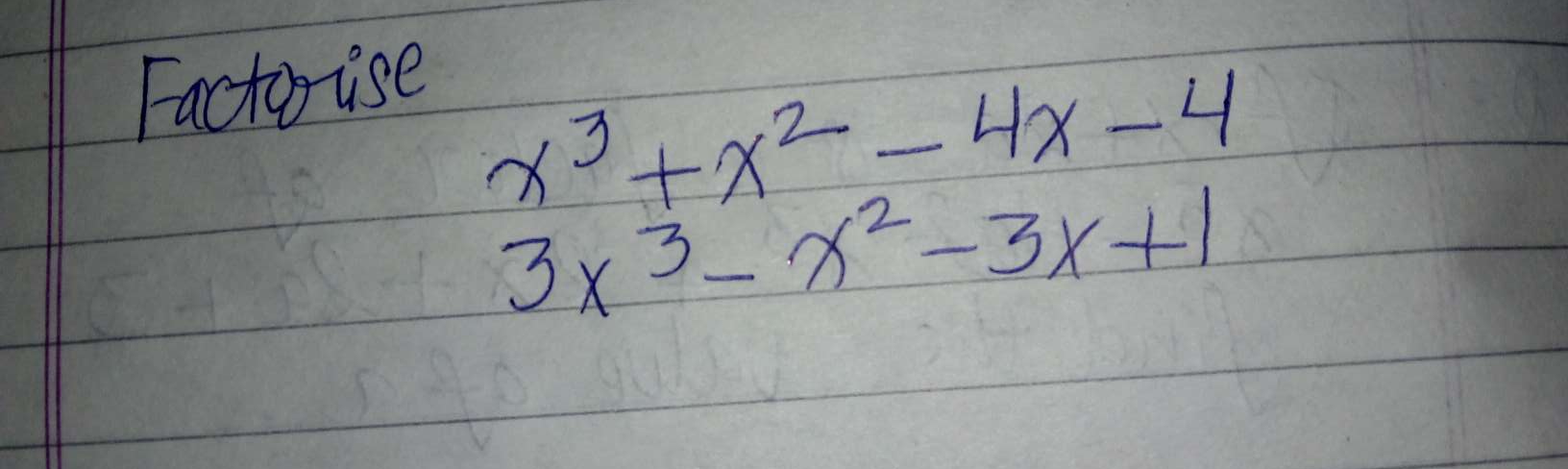 Check here step-by-step solution of ' Factorise  x3+x2−4x−43x3−x2−3x+1' questions at Instasolv!